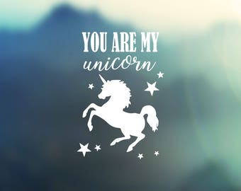 You Are My Unicorn decal - Yeti decal, car window decal, Ozark decal, mug decal, laptop decal, quirky gifts