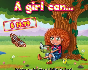 A Girl Can a childrens picture book to inspire young girls to live life without limits