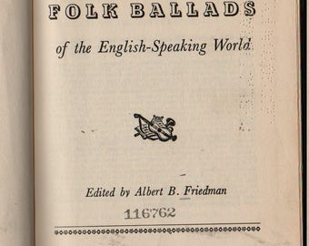 The Viking Book of Folk Ballads of the English-Speaking World - Albert B. Friedman, editor - 1956 - Vintage History Book
