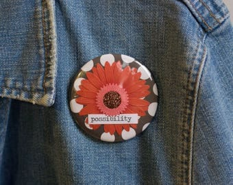 "Cheapie button! ""Possibility"" 2.25"" Button With Red Sunflower!"
