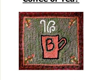 "Coffee or Tea... 12 x 12"" Primitive Rug Hooking Pattern on Paper, Monks Cloth, or Primitive Linen"