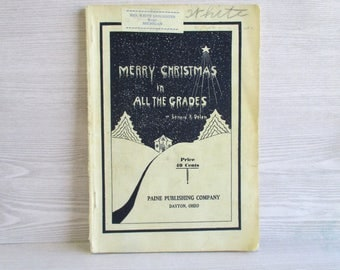 Vintage Booklet - Merry Christmas in All The Grades : A Collection of New Ideas for Christmas 1932
