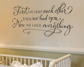 Nursery wall decor - nursery wall decals - First we had each other then we had you...Vinyl Wall Decal Lettering Wall Words Calligraphy