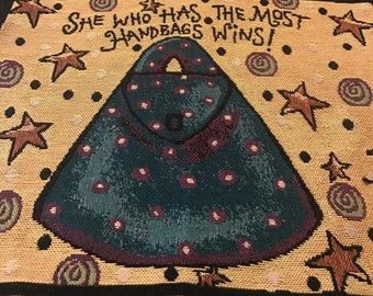 She Who Has the Most Handbags Wins! Tapestry Panel