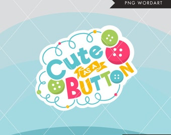 Baby Word Art lettering. Cute as a button clipart, monogram, embroidery, scrapbook, apparel, cutting, stickers, applique, printables, button
