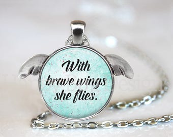 With Brave Wings She Flies Pendant Necklace with Wings and Organza Bag