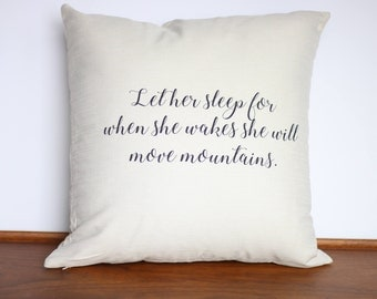 Let Her Sleep For When She Wakes She Will Move Mountains Pillow Cover| Gift for Her | Nursery Decor | Baby Shower | Unique Decorative Pillow