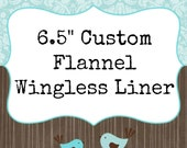"6.5"" CUSTOM Wingless Flannel Daily Liner"