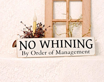 No Whining By Order Of Management - Primitive Country Painted Wall Sign, No Whining Sign, Kids Decor, wall decor, Ready to Ship
