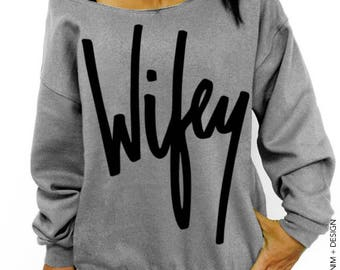 Wifey Sweatshirt - Oversized Slouchy Sweatshirt - Graffiti Wifey Shirt - Wedding Gift for Wife or Bride to Be, Just Married Newlywed Shirt