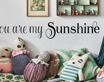 You are my Sunshine  childrens nursery  - Vinyl Lettering wall decal love wall  family words graphics decals Home decor itswritteninvinyl