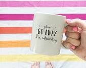 Coffee Mug, ORIGINAL Introverting Mug, Calligraphy Mug, Please Go Away I'm Introverting, Funny Mug, Ceramic Mug, Unique Mug, Gift Idea