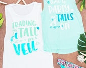 Bachelorette party shirts - Trading My Tail for a Veil & Time to Party Our Tails Off   Mermaid party shirts   Bride and bridesmaid gifts
