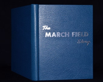 The March Field Story - Vintage Hardbound Book - Military / Airforce / Pilot Training - Scarce Historical Book - Profusely Illustrated