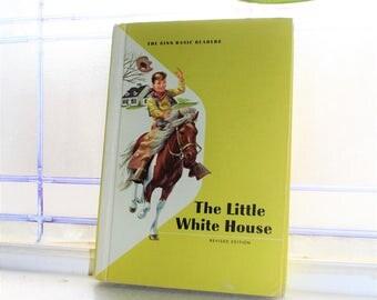 Basic Reader Book Children's Book The Little White House Vintage 1961