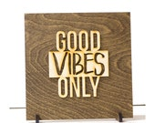 Good Vibes Only, Wood Sign, Desk Decor, Handmade, Modern Office Art, Motivational Wall Decor, Inspirational Art, Good Luck Gift,  dorm room