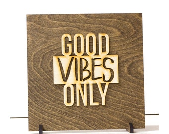 Good Vibes Only, Wood Sign, Desk Decor, Handmade, Modern Office Art, Motivational Wall Decor, Inspirational Art, Good Luck Gift,  dorm room