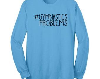 Gymnastics Problems Gymnast Long Sleeve T-Shirt Gymnastics Shirt