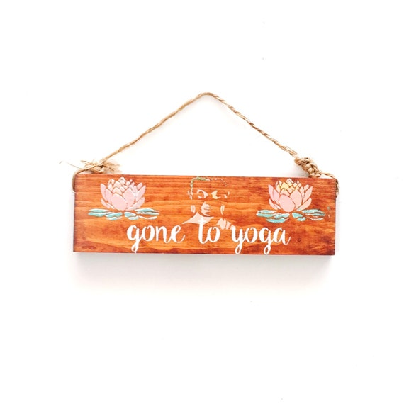 Gone To Yoga Sign / Sea Gypsy California/ ganesh / buddha sign / zen / meditation / yoga decor