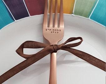 I'm done retirement gift, ROSE GOLD, retirement fork, handstamped fork, teacher retirement, stamped Fork for her for him, graduation gift