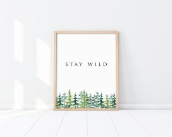Art Print - Stay Wild - Minimalist Art Print - Nursery Decor - Office Art - Inspirational Art Print - Wall Art - Shipped Print - SKU:4454