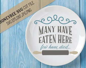 Many Have Eaten Here Few Have Died svg Kitchen decor svg Kitchen svg Country decor svg Country svg Farmhouse decor svg Silhouette svg Cricut