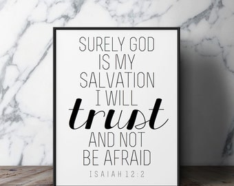 "Isaiah 12:2 ""Surely God is my salvation; I will trust and not be afraid."" Encouraging Scripture Verse Wall Art Print Black and White"