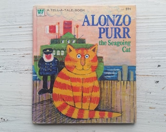 Alonzo Purr the Seagoing Cat Book . 1974 . Whitman Tell A Tale . Marylin Hafner . Mary Carey . 1970's Children's Book . Vintage Kid's Story