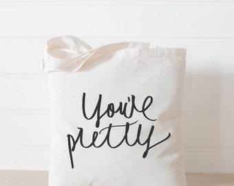You're Pretty Tote Bag, present, housewarming gift, wedding favor, bridesmaid gift, women's gift