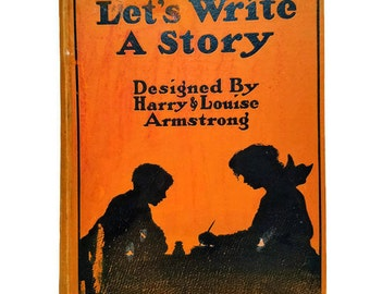 Vintage Book Children's Book Let's Write A Story 1918 Workbook Harry and Louise Armstrong