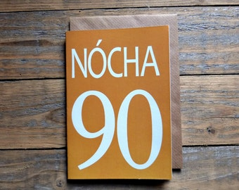 90 - Nócha card - Irish ninety birthday, milestones, anniversary, 90 card in Irish, Irish numbers, numbers in Irish