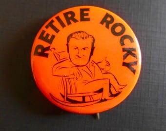 "Vintage Anti-Rockefeller 1968 Presidential Campaign Button / 1968 Republican Primary / ""Retire Rocky"""