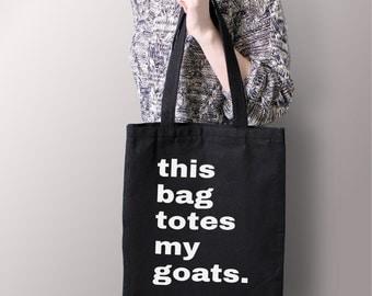 "Black ""This Bag Totes My Goats"" Tote Bag"