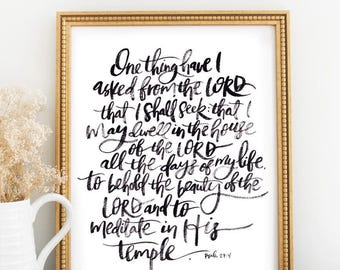 Scripture Print: One Thing Have I Asked