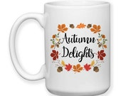 Coffee Mug, Autumn Delights, Fall Colors, Autumn Leaves, Autumn Gift, Autumn Art, Autumn, Fall, Gift Idea, Large Coffee Cup 15 oz
