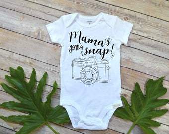 Baby Gift, Mama's Gonna Snap, Cute Baby Gift, Funny Baby shirt, Nephew Gift, Niece Gift, Baby Shower Gift, Camera Baby Shirt, Camera Shirt