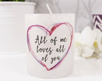 All Of Me Loves All Of You Candle For Her - Valentines Day Candle - Anniversary Candle - Candle For Her - All Of Me Loves All Of You Song