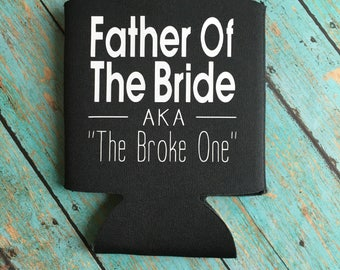 Father Of The Bride Can Cooler, Bridal Party can holder, Father Of The Bride Gift