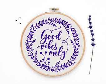 Good vibes only cross stitch pattern, counted chart, modern cross stitch pattern, cross stitch quotes, PDF - PATTERN ONLY