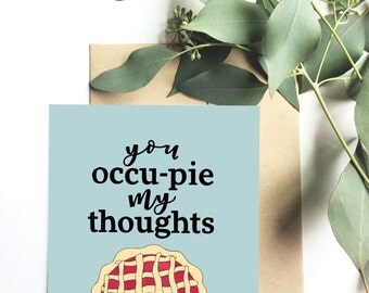 You occu-pie my thoughts - Greeting card