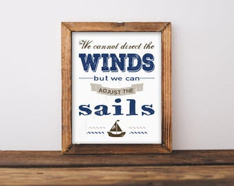 Nautical quote. We cannot direct the winds but we can adjust the sails. Instant download print. Wall art printable. Home decor. Beach. Ocean