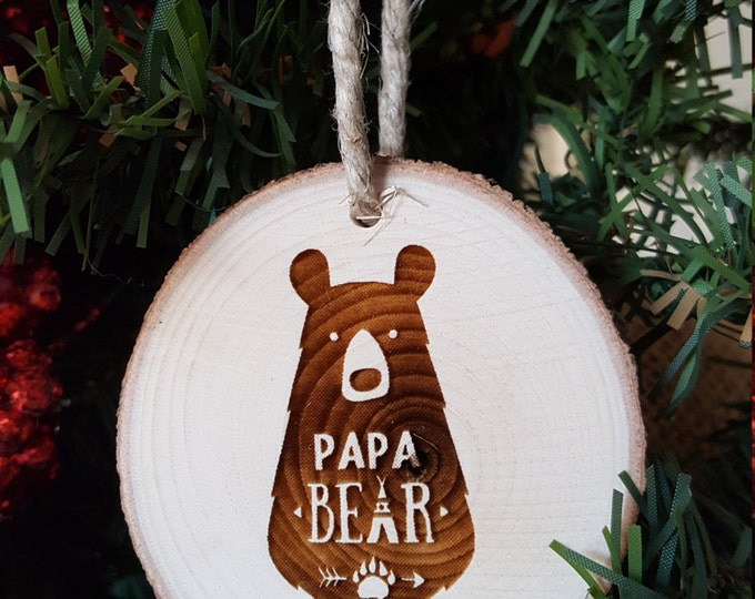 Papa Bear - Christmas Ornament - Engraved Wood Slice Ornament - Family Ornament - Gift Tag