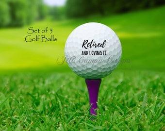 RETIRED and LOVING IT - golf balls - Golfballs - retired - Gift for golfer - Golfing Gift - Retirement Gift for Men - set of 3 golf balls