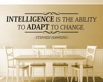 Intelligence Is The Ability To Adapt To Change Stephen Hawking Vinyl Decal Wall Sticker Decor Quote