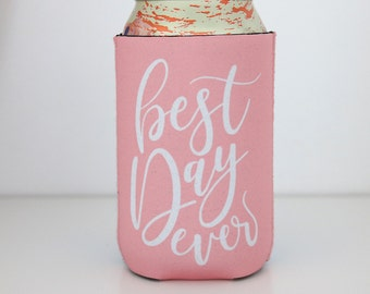 Best Day Ever 12oz Can Neoprene Insulator - Wedding Bachelorette, , Can Coolers, Can Sleeves, Bottle Cooler, Beer Cooler, Drink Cooler