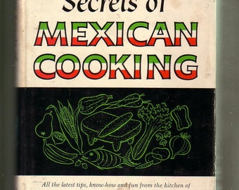 Elena's Secrets Of MEXICAN COOKING by Elena Zelayeta. 1962 5th Printing Hardback/DJ In Good Condition*.