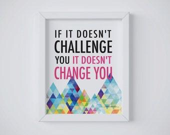 Challenge Changes You Printable, Wall Art, Encouragement, Inspirational Home Decor