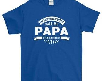 My Favorite People Call Me Papa Grandpa T-shirt For Men Women Funny Grandpa Gift Screen Printed Tee Mens Ladies Womens Tees