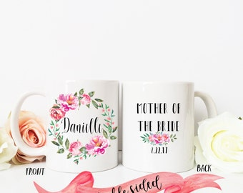 MOTHER of the BRIDE Mug / Name in Floral Wreath and Date on Back / Custom Mug for Mom and in Law / Wedding Bridal Gift Bridal Shower