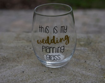 This Is My Wedding Planning Wine Glass
